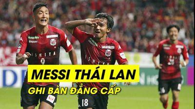 Messi Thái Lan ghi bàn đẳng cấp sau 7 trận tịt ngòi