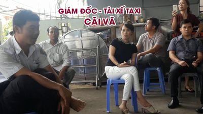 Công ty taxi ngừng hoạt động, giám đốc và tài xế cãi vã ỏm tỏi
