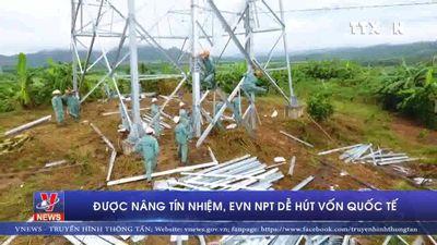 Được tín nhiệm, EVNNPT dễ hút vốn quốc tế