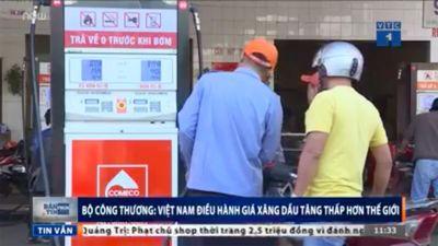 Việt Nam điều hành giá xăng dầu tăng thấp hơn thế giới