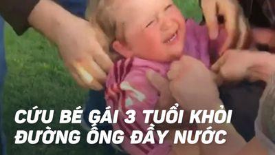 Hồi hộp cứu bé gái 3 tuổi rơi vào giếng khoan