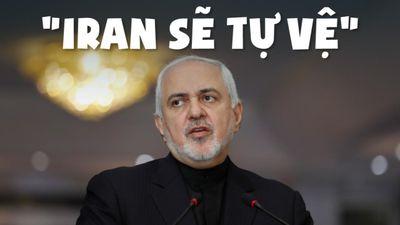 Iran sẽ 'tự vệ' trước mọi đe dọa