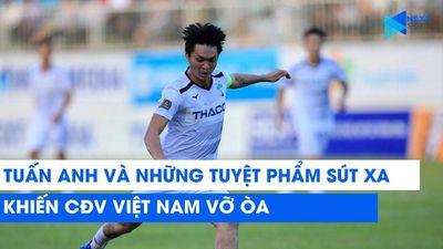 Clip: Những siêu phẩm sút xa của tiền vệ Nguyễn Tuấn Anh