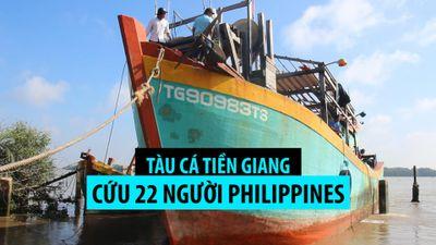 Tàu cá Tiền Giang cứu 22 thuyền viên Philippines gặp nạn đã trở về