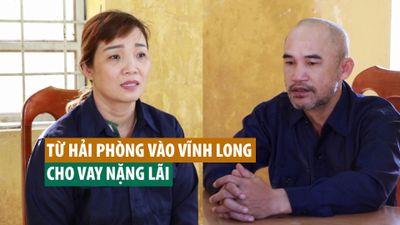Từ Hải Phòng vào Vĩnh Long 'khởi nghiệp' bằng nghề cho vay lãi suất 30%/tháng