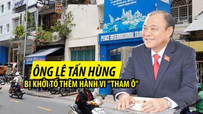 Ông Lê Tấn Hùng bị khởi tố thêm hành vi 'Tham ô tài sản'