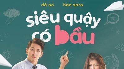 'Siêu Quậy Có Bầu': Han Sara mờ nhạt trong phim giáo dục giới tính sáo rỗng