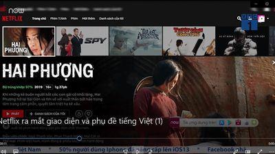 Netflix ra mắt giao diện và phụ đề tiếng Việt