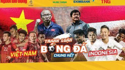 'Tranh luận bóng đá SEA Games 30' Việt Nam - Indonesia: Hiện thực hóa giấc mơ 60 năm!