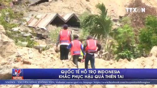 Quốc tế hỗ trợ Indonesia khắc phục hậu quả thiên tai