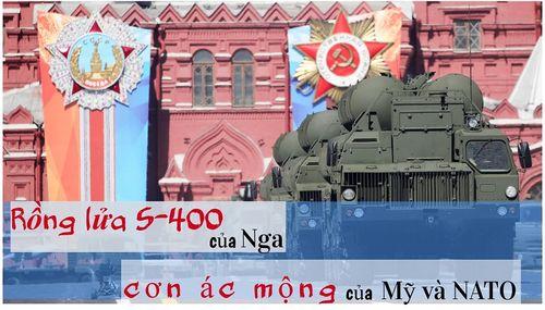 Rồng lửa S-400 của Nga cơn ác mộng với Mỹ và NATO
