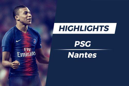 Highlights PSG 1-0 Nantes: Mbappe tỏa sáng