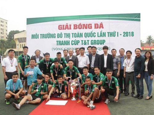 Bế mạc Giải bóng đá Môi trường và Đô thị toàn quốc tranh Cup T&T Group
