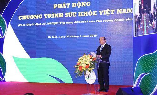 Thủ tướng Nguyễn Xuân Phúc phát động Chương trình sức khỏe Việt Nam