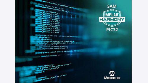 MPLAB Harmony Phiên bản 3.0 hợp nhất khung phát triển phần mềm cho các vi điều khiển PIC và SAM