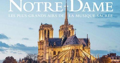 Phát hành album 'Notre-Dame' gây quỹ phục dựng Nhà thờ Đức bà Paris