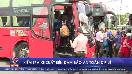 Kiểm tra xe xuất bến đảm bảo an toàn dịp lễ