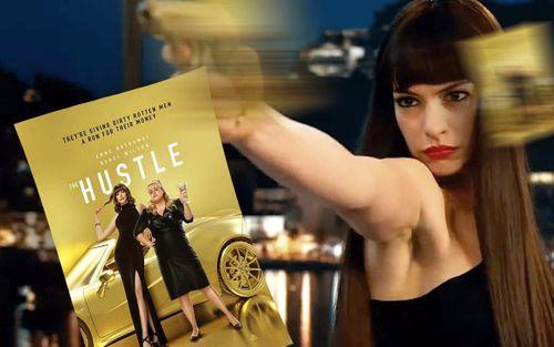 'The Hustle': Mỹ nhân Anne Hathaway - Vỏ bọc hoàn hảo cho một bà hoàng lừa đảo