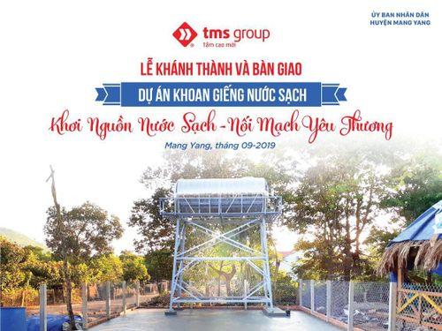 TMS Group và hành trình 'khơi nguồn nước sạch' cho bà con nghèo Gia Lai