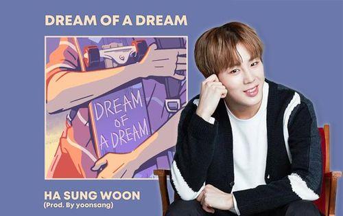 'Mây đại vương' Ha Sungwoon (Wanna One) phát hành ca khúc 'Dream Of A Dream': Phát súng hợp tác đầu tiên cho dự án âm nhạc của 'Fever Festival 2019'