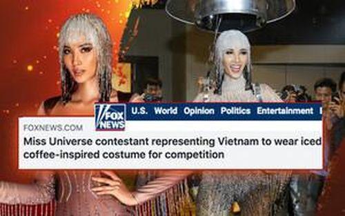 Trang phục dân tộc của Hoàng Thùy xuất hiện trên báo Mỹ: 'Cafe phin' chiến thắng 'cực kỳ hợp lý'