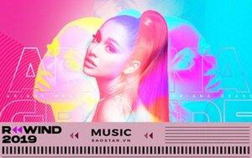 Ariana Grande đã có một năm huy hoàng như thế nào?