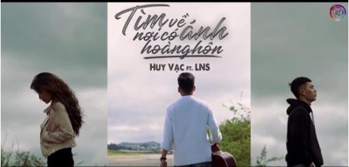 Lời bài hát 'Tìm Về Nơi Có Anh Hoàng Hôn'-Huy Vạc, LNS (Lyrics Kèm Hợp Âm)