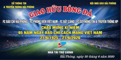 Giao hữu bóng đá mừng kỷ niệm 95 năm Ngày Báo chí Cách mạng Việt Nam