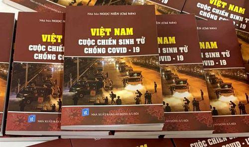 Tái bản cuốn sách 'Việt Nam - cuộc chiến sinh tử chống Covid-19' với nhiều hình ảnh và tư liệu mới