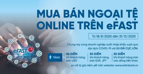 Ưu đãi lớn khi mua bán ngoại tệ trực tuyến trên VietinBank eFAST