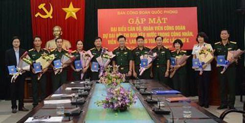 Ban Công đoàn quốc phòng gặp mặt đại biểu dự Đại hội thi đua yêu nước trong công nhân, người lao động toàn quốc lần thứ X