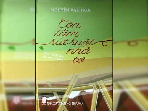Nguyễn Văn Hòa - 'Con tằm rút ruột nhả tơ'