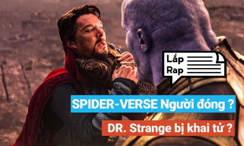 Thế giới vui vì Spider-Verse live-action, Dr. Strange buồn vì sắp bị khai tử