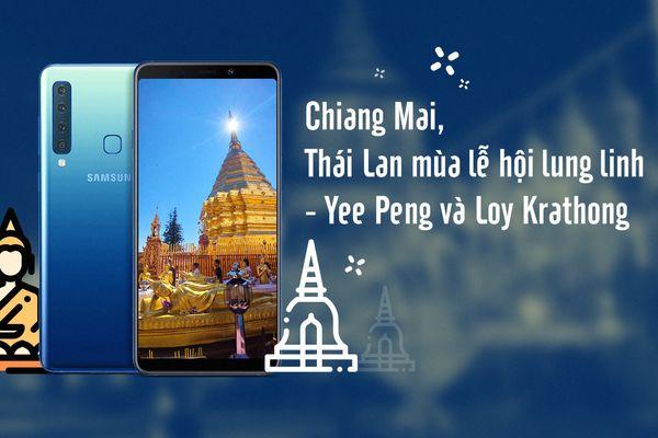 Chiang Mai, Thái Lan mùa lễ hội lung linh - Yee Peng và Loy Krathong