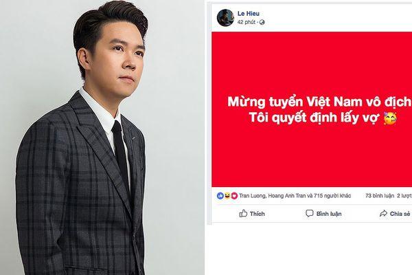 Mừng Việt Nam vô địch AFF Cup, Lê Hiếu gây sốc: 'Tôi sẽ lấy vợ'