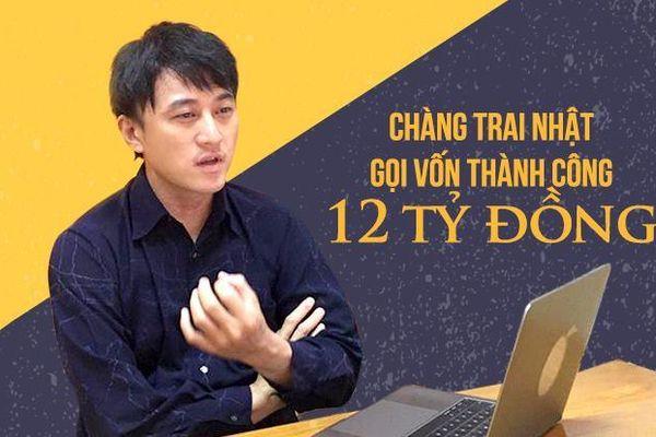 Chàng trai Nhật sang Việt Nam kêu gọi thành công 12 tỷ đồng khởi nghiệp: 'Còn trẻ mà chấp nhận thất bại thì chẳng bao giờ thành công'
