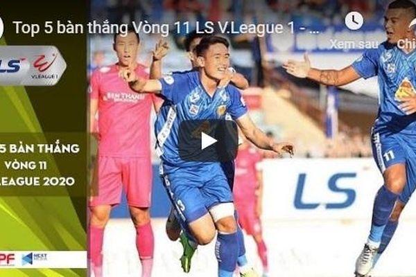 Sao U23 Việt Nam lọt top 5 bàn thắng đẹp vòng 11 V-League