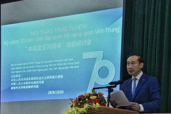 Hội thảo trực tuyến 'Kỷ niệm 70 năm thiết lập quan hệ ngoại giao Việt Nam - Trung Quốc'