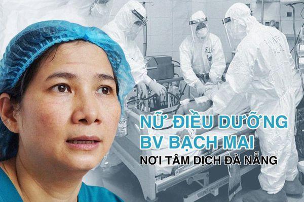 Nữ điều dưỡng BV Bạch Mai nơi tâm dịch Đà Nẵng: 'Nghe tin nam bác sĩ dương tính với SARS-CoV-2 tôi cùng nhiều người rất bất ngờ và sốc'